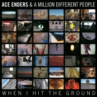 Purchase Ace Enders & A Million Different People - When I Hit The Ground