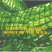 Purchase Alligator Jackson - Spirit Of The Wild