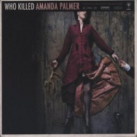 Purchase Amanda Palmer - Who Killed Amanda Palmer