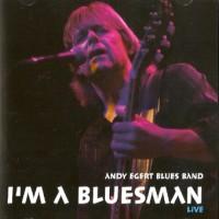 Purchase Andy Egert Blues Band - I'm a Bluesman (Live)