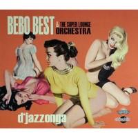 Purchase Bebo Best & The Super Lounge Orchestra - D'Jazzonga