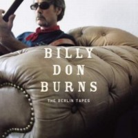 Purchase Billy Don Burns - The Berlin Tapes