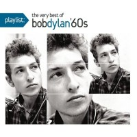 Purchase Bob Dylan - Playlist: The Very Best Of Bob Dylan '60s