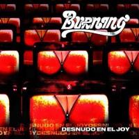 Purchase Burning - Desnudo En El Joy CD1