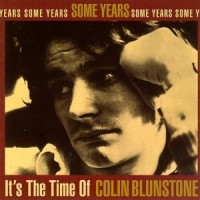 Purchase Colin Blunstone - Some Years: It's The Time Of Colin Blunstone