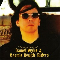 Purchase Daniel Wylie & Cosmic Rough Riders - The Very Best Of