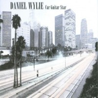 Purchase Daniel Wylie - Car Guitar Star