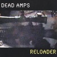 Purchase Dead Amps - Reloader