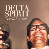 Purchase Delta Spirit - Ode To Sunshine