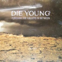 Purchase Die Young - Through the Valleys in Between