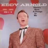 Purchase Eddy Arnold - There's Been a Change in Me (1951-1955) CD1