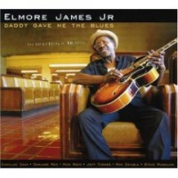 Purchase Elmore James Jr. - Daddy Gave Me The Blues