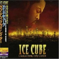 Purchase Ice Cube - Laugh Now, Cry Later (Japan Retail)