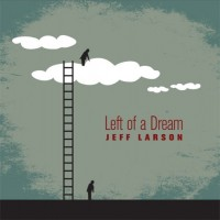 Purchase Jeff Larson - Left of a Dream