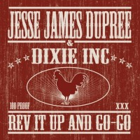 Purchase Jesse James Dupree & Dixie Inc - Rev It Up And Go-Go