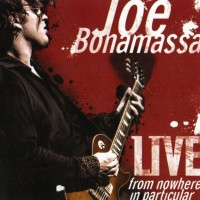 Purchase Joe Bonamassa - Live From Nowhere In Particular CD1