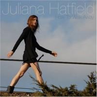 Purchase Juliana Hatfield - How To Walk Away