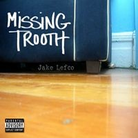 Purchase Jake Lefco - Missing Trooth