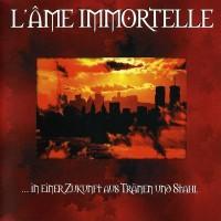 Purchase L'ame Immortelle - ...In Einer Zukunft Aus Tränen Und Stahl