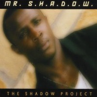 Purchase Mr. S.H.A.D.O.W. - Tha Shadow Project
