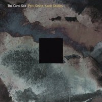 Purchase Patti Smith & Kevin Shields - The Coral Sea CD2