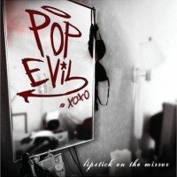Purchase Pop Evil - Lipstick On The Mirror
