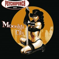 Purchase Psychopunch - Moonlight City (Limited Edition)