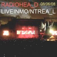 Purchase Radiohead - Live in Montreal, 08.06.2008