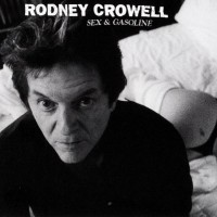 Purchase Rodney Crowell - Sex And Gasoline