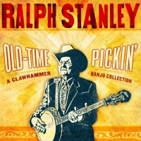 Purchase Ralph Stanley - Old Time Pickin': A Clawhammer Banjo Collection