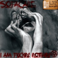 Purchase SofaCane - I Am Fucking Nothing