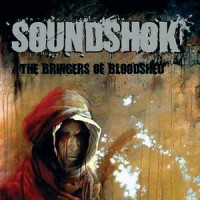 Purchase Soundshok - The Bringers Of Bloodshed