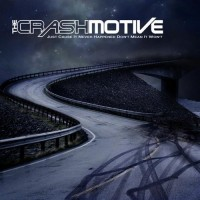 Purchase The Crash Motive - Just Cause It Never Happened Don't Mean It Won't