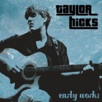 Purchase Taylor Hicks - Early Works