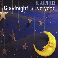 Purchase The Jellybricks - Goodnight to Everyone