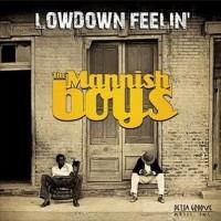 Purchase The Mannish Boys - Lowdown Feelin