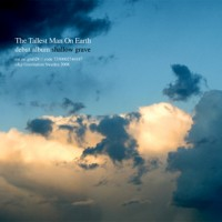 Purchase The Tallest Man On Earth - Shallow Grave