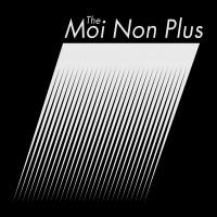 Purchase The Moi Non Plus - The Moi Non Plus
