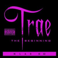 Purchase Trae - The Beginning (S.L.A.B. ED)