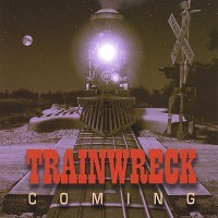 Purchase Train Wreck - Train Wreck Coming