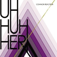 Purchase Uh Huh Her - Common Reaction
