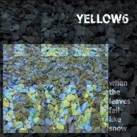 Purchase Yellow6 - When The Leaves Fall Like Snow CD1