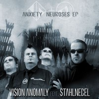 Purchase Vision Anomaly - Anxiety Neuroses (Feat. Stahlnebel) (EP)