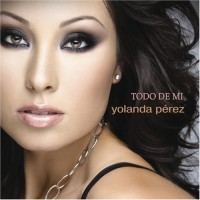 Purchase Yolanda Pérez - Todo De Mi