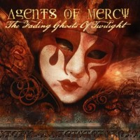 Purchase Agents Of Mercy - The Fading Ghosts Of Twilight