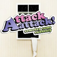 Purchase Attack Attack! - Someday Came Suddenly