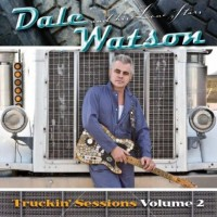 Purchase Dale Watson - The Truckin' Sessions Volume 2