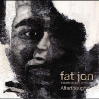 Purchase Fat Jon The Ample Soul Physician - Afterthought