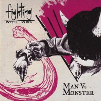 Purchase Fighting with Wire - Man vs Monster