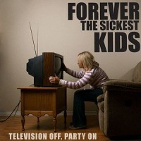 Purchase Forever The Sickest Kids - Televison Off, Party On (EP)